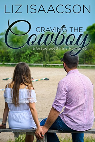 Craving the Cowboy: Christian Contemporary Romance (Grape Seed Falls Romance Book 2) cover