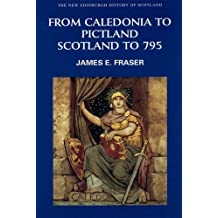 From Caledonia to Pictland: Scotland to 795