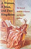A woman, a man, and two kingdoms : the story of Madame d'Epinay and the Abbé Galiani by Francis Steegmuller front cover