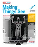 Making Things See: 3D vision with Kinect, Processing, Arduino, and MakerBot by Greg Borenstein Picture