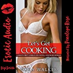 Let's Get Cooking: A MILF's First Lesbian Sex with a Younger Woman | Nora Walker