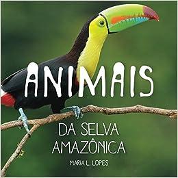 Animais da selva Amazonica: Animais da Selva Amazônica (BrightBrain) (Portuguese Edition) (Portuguese)