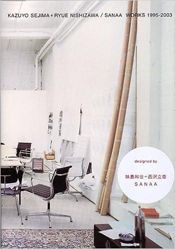 Sejima Kazuyo Nishizawa Ryue - Sanaa Works 1995-2003