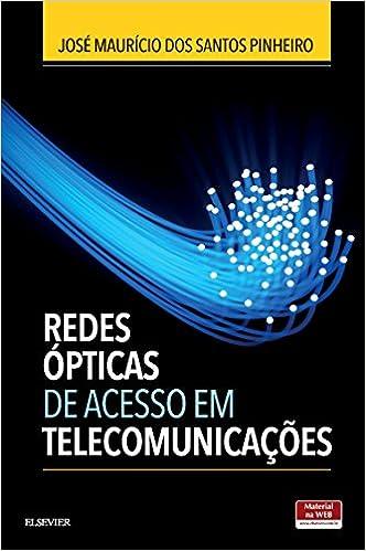 Redes Ópticas de Acesso em Telecomunicações - 9788535286120 - Livros na Amazon  Brasil 89c8983664