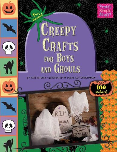 Read Online Creepy Crafts for Boys and Ghouls (Pretty Simple Stuff) ebook