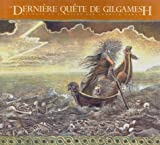 img - for La Derniere Quete de Gilgamesh (The Gilgamesh Trilogy) (French Edition) book / textbook / text book