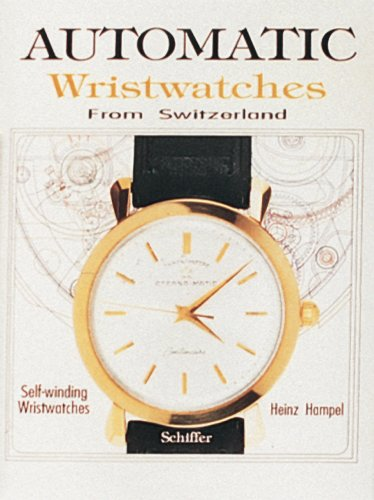 Automatic Wristwatches from Switzerland: Self-Winding Wristwatches by Heinz Hampel
