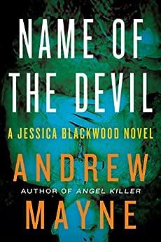 Name of the Devil: A Jessica Blackwood Novel by [Mayne, Andrew]