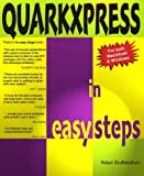 Quarkxpress In Easy Steps V4: Covers Version 4, for PC and Mac (In Easy Steps Series)
