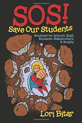 SOS! Save Our Students: Solutions for Schools, Staff, Students, Stakeholders, & Society