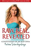 Raw. Real. Revealed.: Confessions by an Eco-Diva.