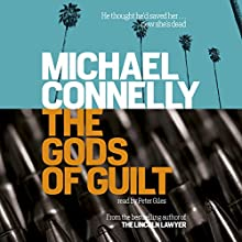 The Gods of Guilt Audiobook by Michael Connelly Narrated by Peter Giles