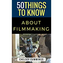 50 Things to Know About Independent Filmmaking