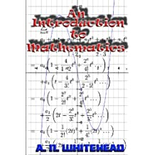 An Introduction to Mathematics (Illustrated - Full Mathematical Notation)