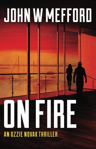 ON Fire: (An Ozzie Novak Thriller, Book 5) (Redemption Thriller Series) (Volume 17) pdf