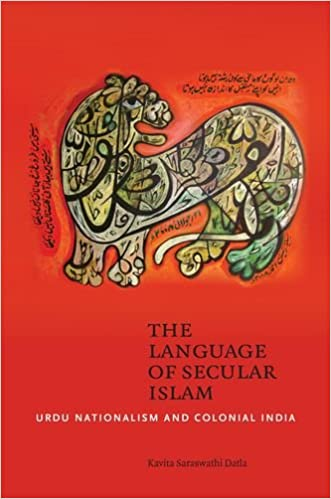 The Language Of Secular Islam Urdu Nationalism And Colonial India