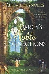 Mr. Darcy's Noble Connections: A Pride & Prejudice Variation