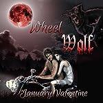 Wheel Wolf | January Valentine
