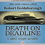 Death on Deadline: A Nero Wolfe Mystery, Book 2 | Robert Goldsborough
