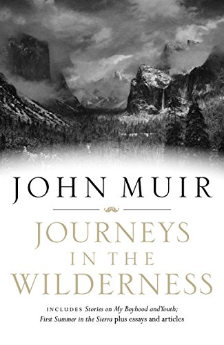 Journeys in the Wilderness: A John Muir Reader