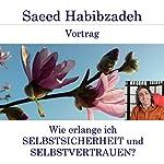 Wie erlange ich Selbstsicherheit und Selbstvertrauen? | Saeed Habibzadeh