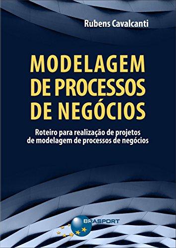 Modelagem de Processos de Negócios: Roteiro para realização de projetos de modelagem de processos de negócios