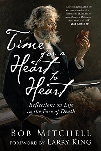 Time for a Heart-to-Heart: Reflections on Life in the Face of Death