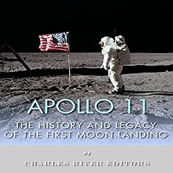 Apollo 11: The History and Legacy of the First Moon Landing