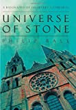Universe of Stone: A Biography of Chartres Cathedral by Philip Ball front cover