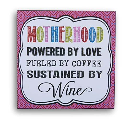 Ganz Wall Sign - Motherhood; Powered by Love, Fueled by Coffee, Sustained by Wine 10