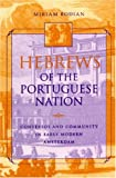 Hebrews of the Portuguese Nation : Conversos and Community in Early Modern Amsterdam, Bodian, Miriam, 0253332923