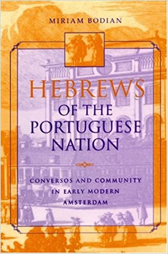 Hebrews of the Portuguese Nation: Conversos and Community in