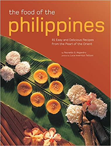 The food of the philippines 81 easy and delicious recipes from the the food of the philippines 81 easy and delicious recipes from the pearl of the orient reynaldo g alejandro luca invernizzi tettoni 9780794607913 forumfinder Gallery
