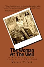 The Woman At The Well: A 4 week Spiritual training journey to Freedom