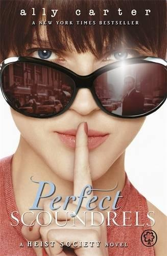 Perfect Scoundrels: Book 3 (Heist Society, Band 3)