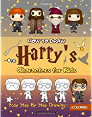 How to Draw Harry's Characters for Kids: Harry Potter Drawing and Coloring Book 2 in 1! For Kids, For Toddlers