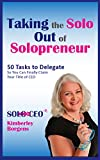 img - for Taking the Solo Out of Solopreneur: 50 Tasks to Delegate So You Can Finally Claim Your Title of CEO book / textbook / text book