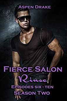 Fierce Salon: Rinse: Season Two by [Drake, Aspen]
