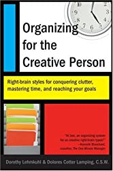Organizing for the Creative Person: Right-Brain Styles for Conquering Clutter, Mastering Time, and Reaching Your Goals