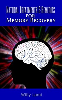 Natural Treatments & Remedies for Memory Recovery by [Lami, Willy]