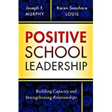 Positive School Leadership: Building Capacity and Strengthening Relationships