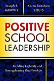 img - for Positive School Leadership: Building Capacity and Strengthening Relationships book / textbook / text book