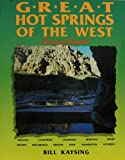 Great Hot Springs of the West, Bill Kaysing, 088496308X