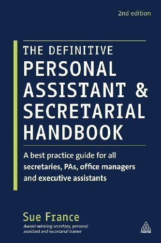 The Definitive Personal Assistant & Secretarial Handbook: A Best Practice Guide for All Secretaries, PAs, Office Managers and Executive Assistants by France, Sue 2nd (second) Edition (2012)