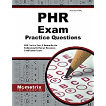 PHR Exam Practice Questions: PHR Practice Tests & Review for the Professional in Human Resources Certification Exams