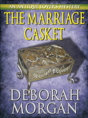 The Marriage Casket (The Antique Lover's Mystery Series Book 3)