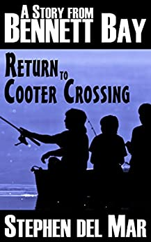 Return to Cooter Crossing (Stories from Bennett Bay Book 1) by [del Mar, Stephen]