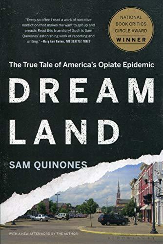 Dreamland: The True Tale of America's Opiate Epidemic (Dreamland The True Tale Of Americas Opiate Epidemic)