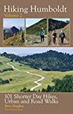 img - for Hiking Humboldt Volume 2: 101 Shorter Day Hikes, Urban and Road Walks book / textbook / text book