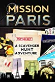 img - for Mission Paris: A Scavenger Hunt Adventure (Travel Guide For Kids) book / textbook / text book